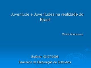 Juventude e Juventudes na realidade do Brasil  Miriam Abramovay