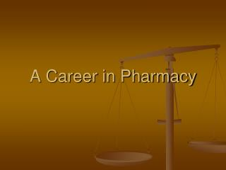 A Career in Pharmacy