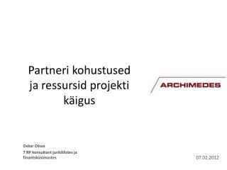 Partneri kohustused ja ressursid projekti käigus