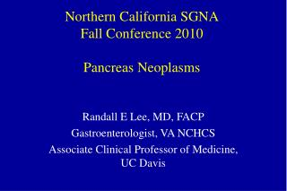 Northern California SGNA Fall Conference 2010  Pancreas Neoplasms