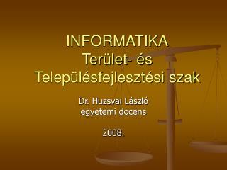 INFORMATIKA Ter�let- �s Telep�l�sfejleszt�si szak