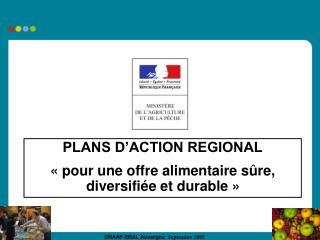 PLANS D'ACTION REGIONAL «pour une offre alimentaire sûre, diversifiée et durable»