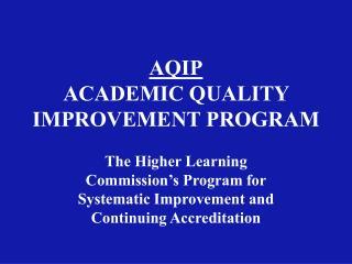 AQIP ACADEMIC QUALITY IMPROVEMENT PROGRAM