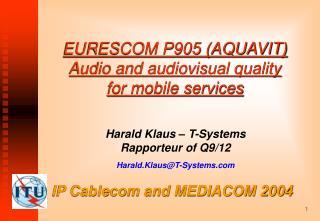 EURESCOM P905 (AQUAVIT) Audio and audiovisual quality  for mobile services