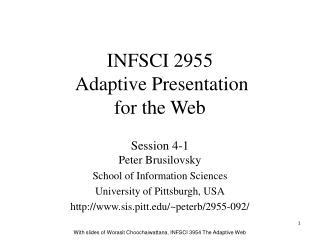 INFSCI 2955  Adaptive Presentation  for the Web