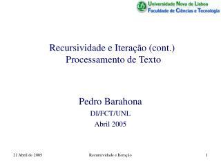 Recursividade e Itera��o (cont.)  Processamento de Texto