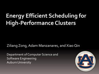 Ziliang Zong, Adam Manzanares, and Xiao Qin Department of Computer Science and