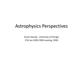 Astrophysics Perspectives
