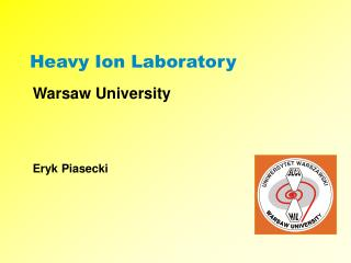Heavy Ion Laboratory