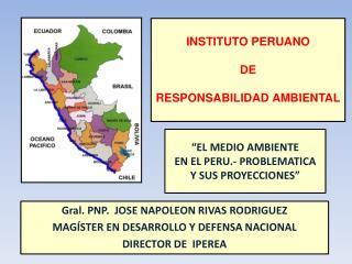 """""""EL MEDIO AMBIENTE  EN EL PERU.- PROBLEMATICA Y SUS PROYECCIONES"""""""