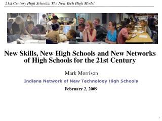 Mark Morrison Indiana Network of New Technology High Schools February 2, 2009