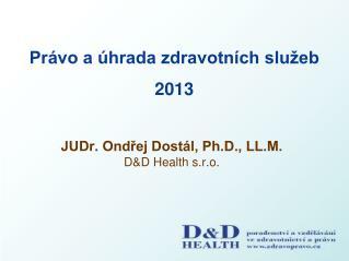 Právo a úhrada zdravotních služeb 2013