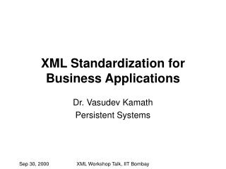 XML Standardization for Business Applications