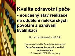 Bc. Nina Müllerová - MZ ČR   Konference prezidia České asociace sester
