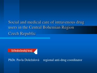 Social and medical care of intravenous drug users in the Central Bohemian Region  Czech Republic