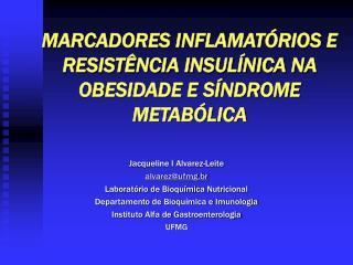 MARCADORES INFLAMATÓRIOS E RESISTÊNCIA INSULÍNICA NA OBESIDADE E SÍNDROME METABÓLICA
