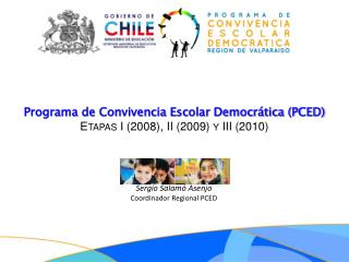 Programa de Convivencia Escolar Democrática (PCED) Etapas I (2008), II (2009) y III (2010)
