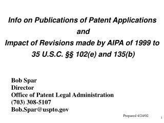 Bob Spar Director Office of Patent Legal Administration (703) 308-5107 Bob.Spar@uspto
