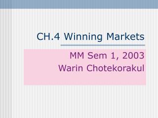CH.4 Winning Markets