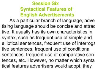 Session Six                Syntactical Features of