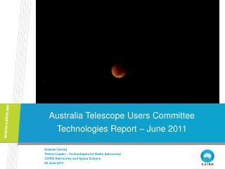 Graeme Carrad Theme Leader – Technologies for Radio Astronomy CSIRO Astronomy and Space Science