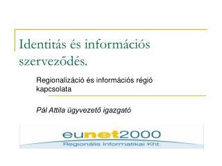 Identitás és információs szerveződés.