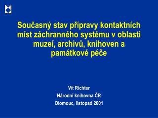 Vít Richter Národní knihovna ČR Olomouc, listopad 2001