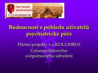Budoucnost z pohledu uživatelů psychiatrické péče