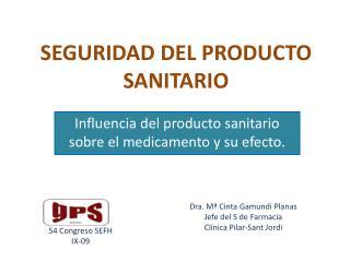 SEGURIDAD DEL PRODUCTO SANITARIO