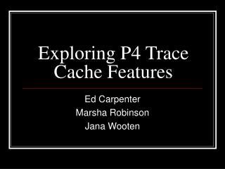 Exploring P4 Trace Cache Features