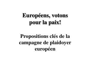 Européens, votons  pour la paix!
