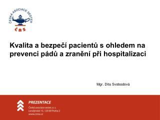 Kvalita a bezpečí pacientů s ohledem na prevenci pádů a zranění při hospitalizaci