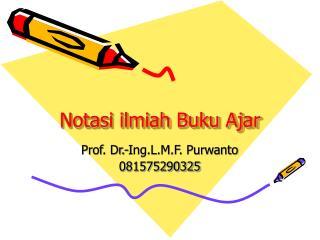 Notasi ilmiah Buku Ajar