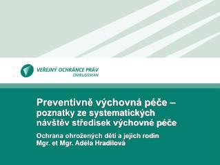 Preventivně výchovná péče –  poznatky ze systematických návštěv středisek výchovné péče