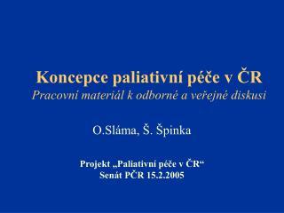 Koncepce paliativní péče v ČR Pracovní materiál k odborné a veřejné diskusi