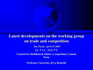 Latest developments on the working group on trade and competition Sao Paulo, April 24 2003