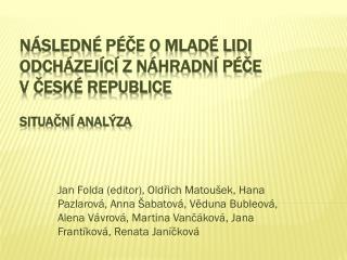 Následné  péče o mladé lidi odcházející znáhradní péče  vČeské republice Situační analýza