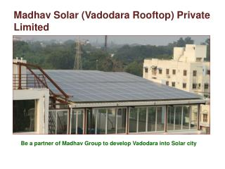 Madhav Solar (Vadodara Rooftop) Private Limited