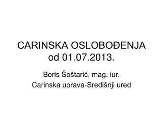 CARINSKA OSLOBOĐENJA od 01.07.2013.