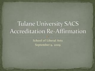 Tulane University SACS Accreditation Re-Affirmation
