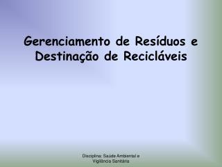 Gerenciamento de Resíduos e Destinação de Recicláveis