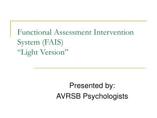 "Functional Assessment Intervention System (FAIS) ""Light Version"""