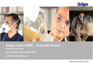 Dr�ger X-pect 8000    Protectia Ochilor