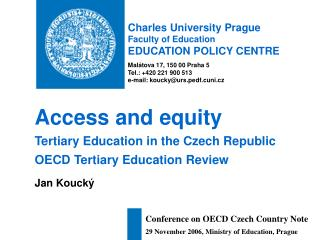 Charles University Prague Faculty of Education EDUCATION POLICY CENTRE
