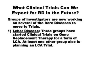 What Clinical Trials Can We Expect for RD in the Future?