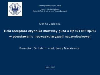 Promotor : Dr hab. n. med.  Jerzy Mackiewicz