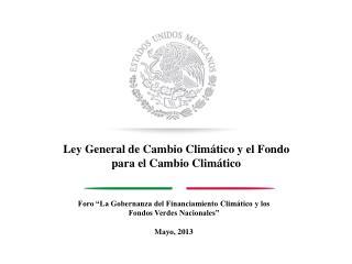 Ley General de Cambio Climático y el Fondo para el Cambio Climático