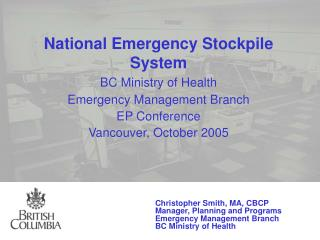 National Emergency Stockpile System BC Ministry of Health Emergency Management Branch