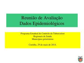 Reunião de Avaliação Dados Epidemiológicos