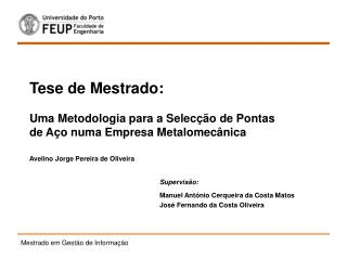 Tese de Mestrado: Uma Metodologia para a Selecção de Pontas de Aço numa Empresa Metalomecânica